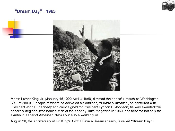 """""""Dream Day"""" - 1963 Martin Luther King, Jr. (January 15, 1929 -April 4, 1968)"""