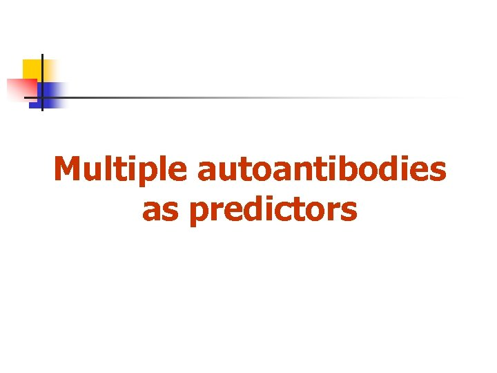 Multiple autoantibodies as predictors