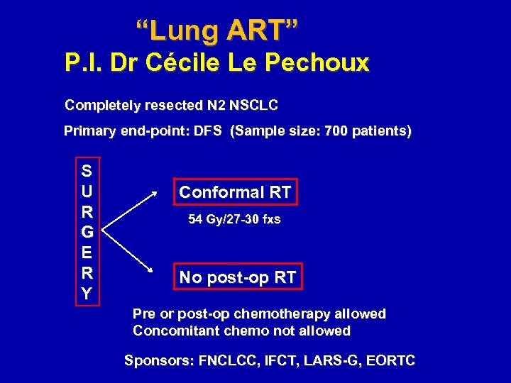 """""""Lung ART"""" P. I. Dr Cécile Le Pechoux Completely resected N 2 NSCLC Primary"""