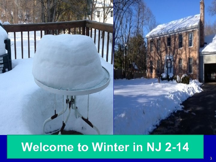 Welcome to Winter in NJ 2 -14 3