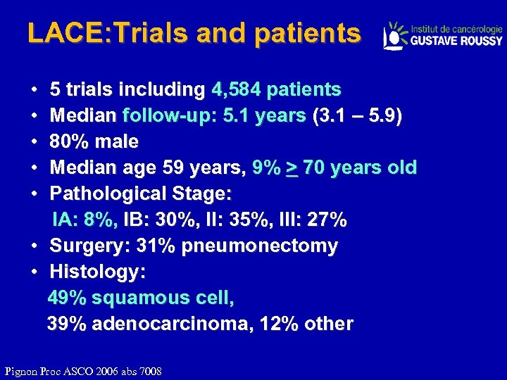 LACE: Trials and patients • 5 trials including 4, 584 patients • Median follow-up: