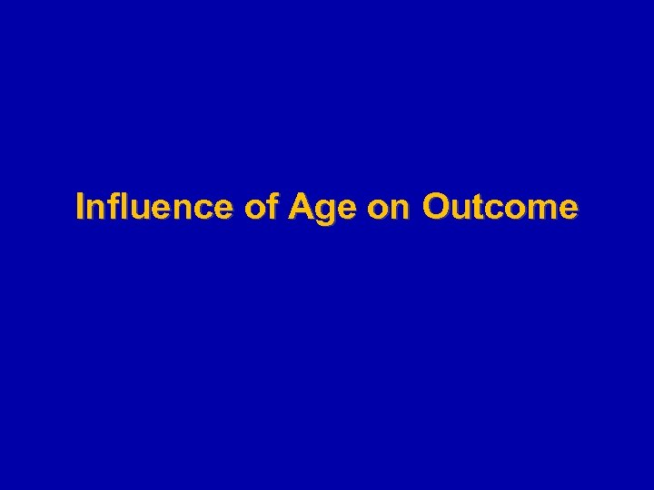 Influence of Age on Outcome