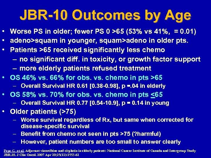 JBR-10 Outcomes by Age • Worse PS in older; fewer PS 0 >65 (53%