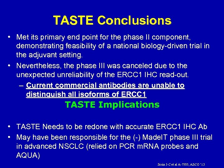 TASTE Conclusions • Met its primary end point for the phase II component, demonstrating