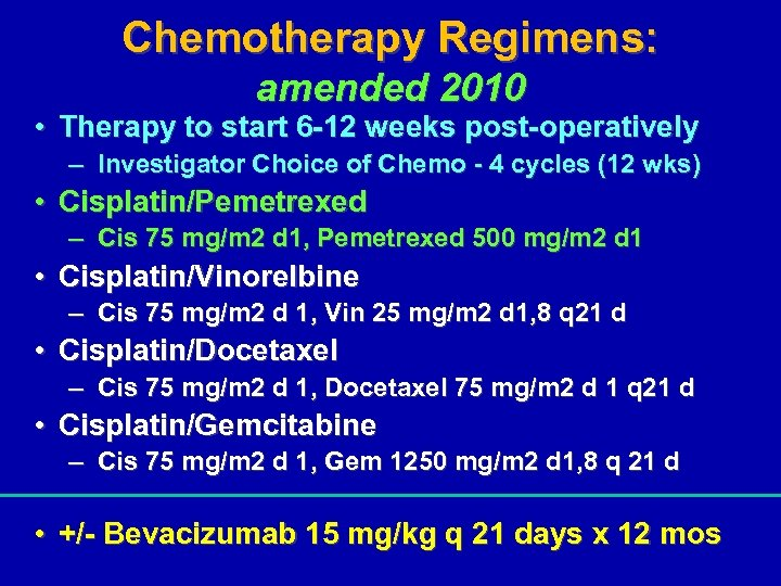 Chemotherapy Regimens: amended 2010 • Therapy to start 6 -12 weeks post-operatively – Investigator