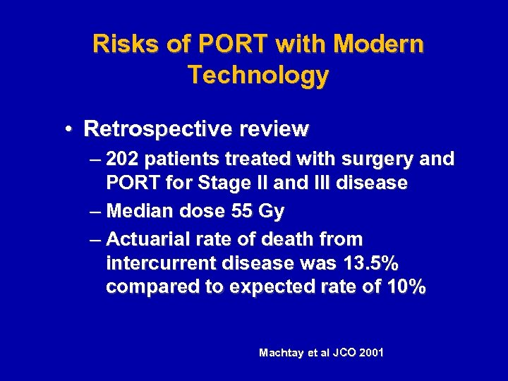 Risks of PORT with Modern Technology • Retrospective review – 202 patients treated with