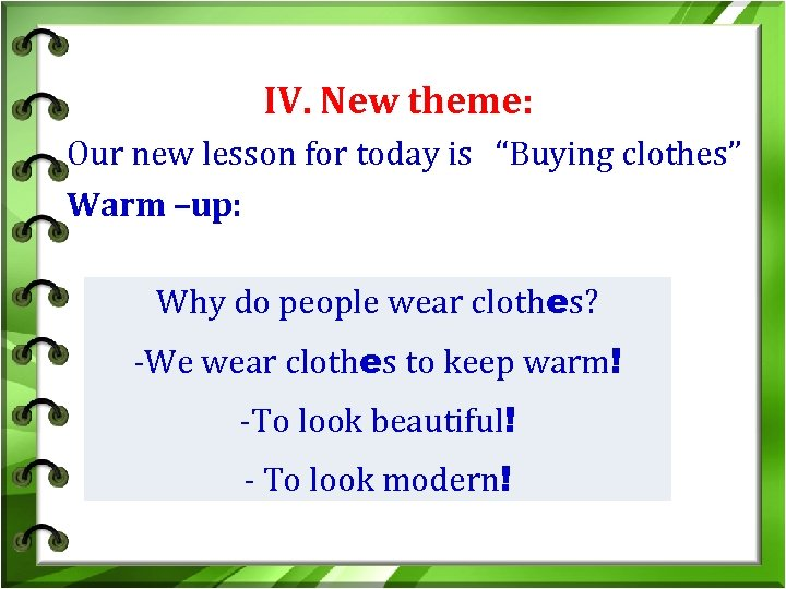 "IV. New theme: Our new lesson for today is ""Buying clothes"" Warm –up: Why"
