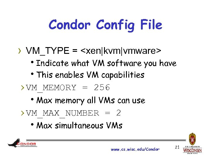Condor Config File › VM_TYPE = <xen|kvm|vmware> h. Indicate what VM software you have