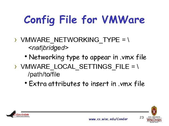Config File for VMWare › VMWARE_NETWORKING_TYPE =  › <nat|bridged> h. Networking type to