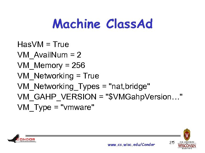 Machine Class. Ad Has. VM = True VM_Avail. Num = 2 VM_Memory = 256