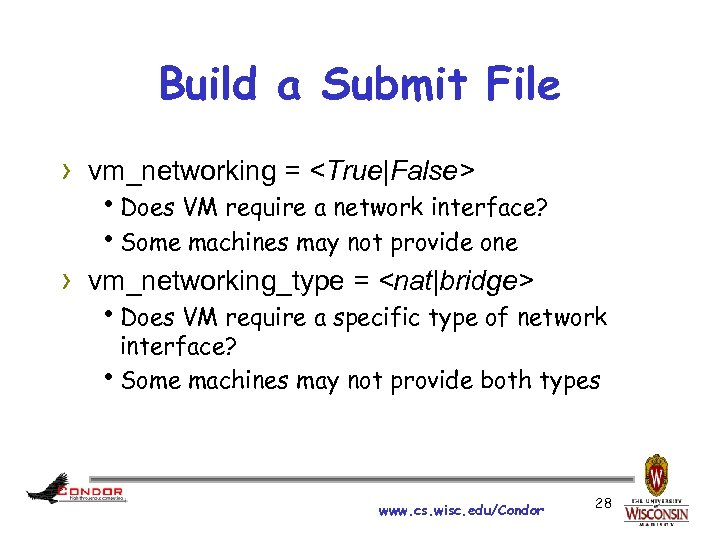 Build a Submit File › vm_networking = <True|False> h. Does VM require a network