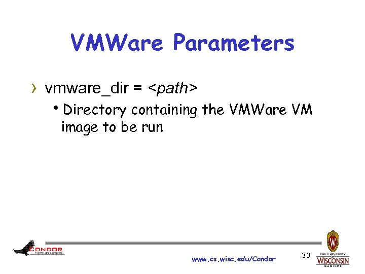 VMWare Parameters › vmware_dir = <path> h. Directory containing the VMWare VM image to