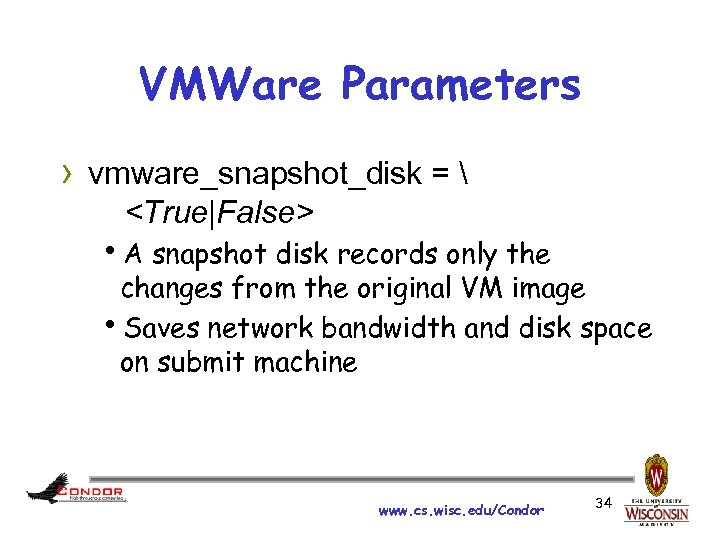 VMWare Parameters › vmware_snapshot_disk =  <True|False> h. A snapshot disk records only the