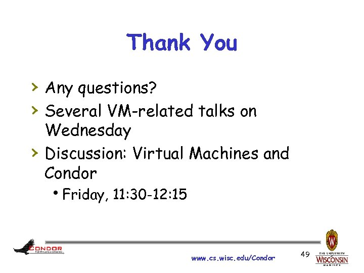 Thank You › Any questions? › Several VM-related talks on › Wednesday Discussion: Virtual