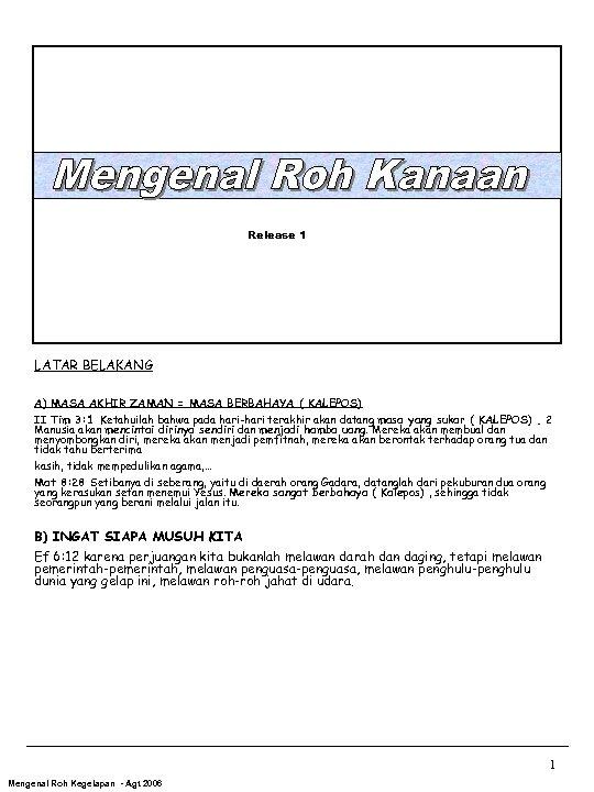 Release 1 LATAR BELAKANG A) MASA AKHIR ZAMAN = MASA BERBAHAYA ( KALEPOS) II