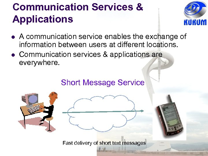 Communication Services & Applications l l A communication service enables the exchange of information