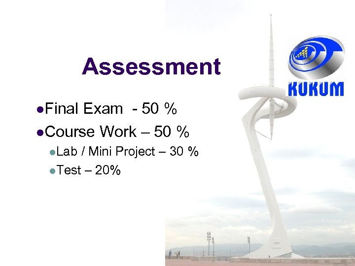 Assessment l. Final Exam - 50 % l. Course Work – 50 % l.