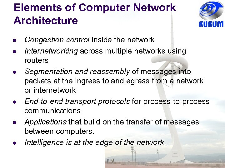 Elements of Computer Network Architecture l l l Congestion control inside the network Internetworking