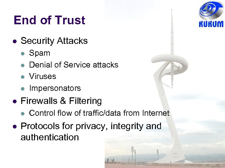 End of Trust l Security Attacks l l l Firewalls & Filtering l l