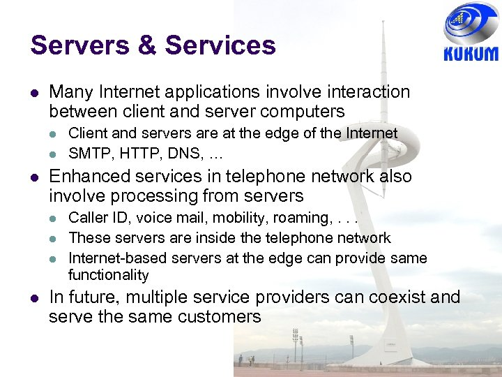 Servers & Services l Many Internet applications involve interaction between client and server computers