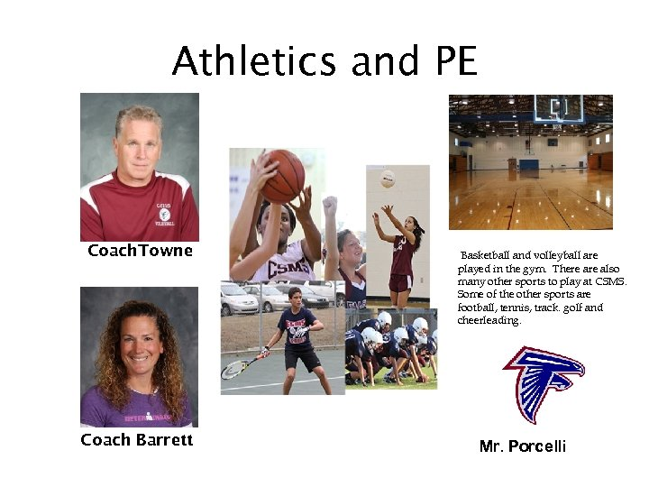 Athletics and PE Coach. Towne Coach Barrett Basketball and volleyball are played in the