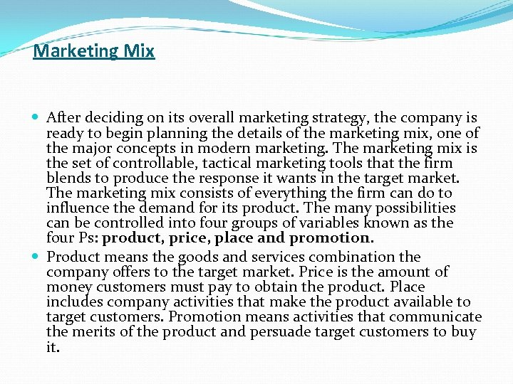Marketing Mix After deciding on its overall marketing strategy, the company is ready to