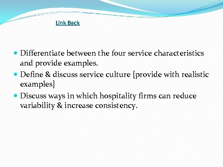 Link Back Differentiate between the four service characteristics and provide examples. Define & discuss