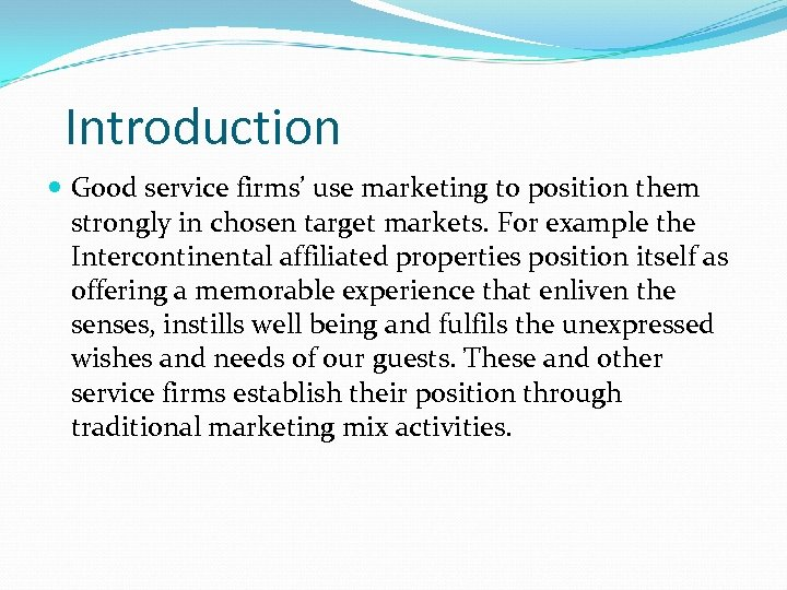 Introduction Good service firms' use marketing to position them strongly in chosen target markets.