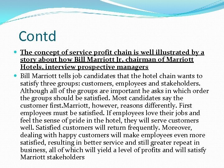 Contd The concept of service profit chain is well illustrated by a story about