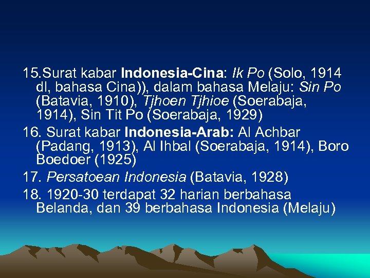 15. Surat kabar Indonesia-Cina: Ik Po (Solo, 1914 dl, bahasa Cina)), dalam bahasa Melaju: