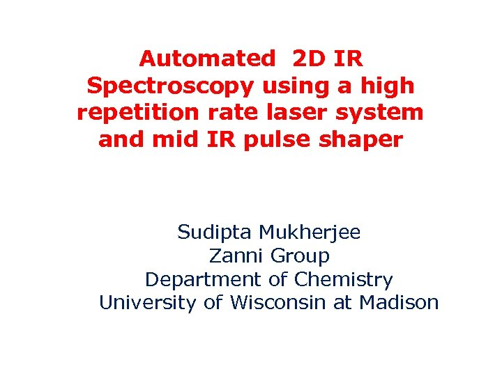 Automated 2 D IR Spectroscopy using a high repetition rate laser system and mid
