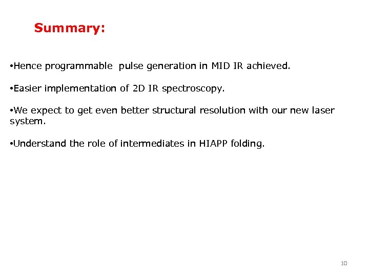 Summary: • Hence programmable pulse generation in MID IR achieved. • Easier implementation of