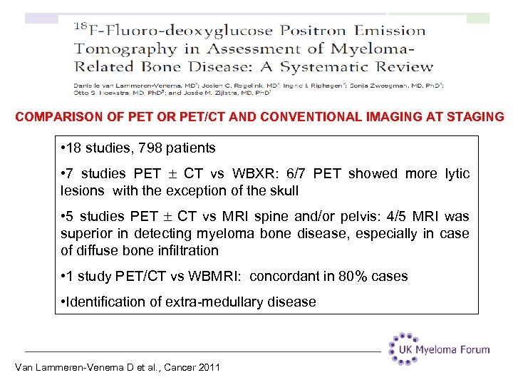 COMPARISON OF PET OR PET/CT AND CONVENTIONAL IMAGING AT STAGING • 18 studies, 798