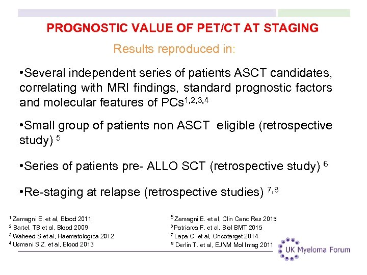 PROGNOSTIC VALUE OF PET/CT AT STAGING Results reproduced in: • Several independent series of