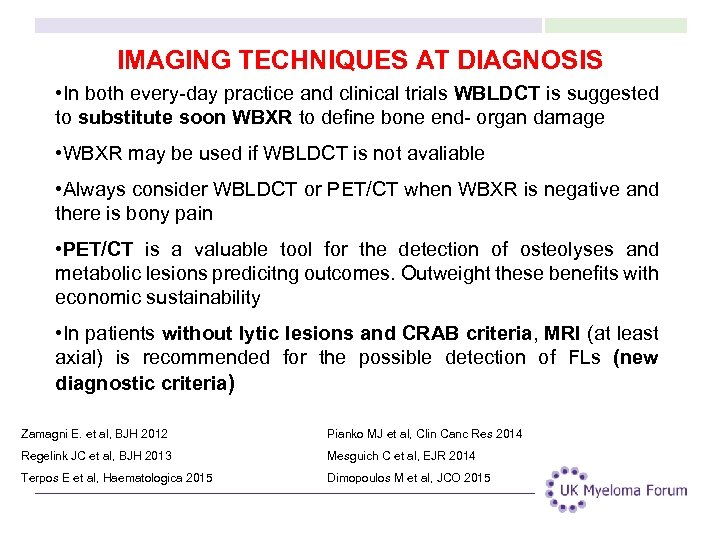 IMAGING TECHNIQUES AT DIAGNOSIS • In both every-day practice and clinical trials WBLDCT is