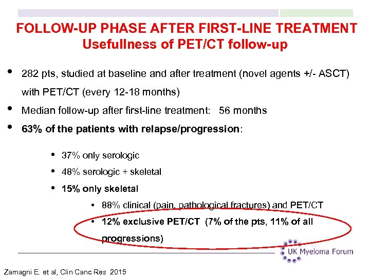 FOLLOW-UP PHASE AFTER FIRST-LINE TREATMENT Usefullness of PET/CT follow-up • 282 pts, studied at
