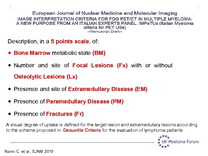 Description, in a 5 points scale, of: Bone Marrow metabolic state (BM) Number and