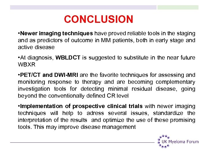 CONCLUSION • Newer imaging techniques have proved reliable tools in the staging and as