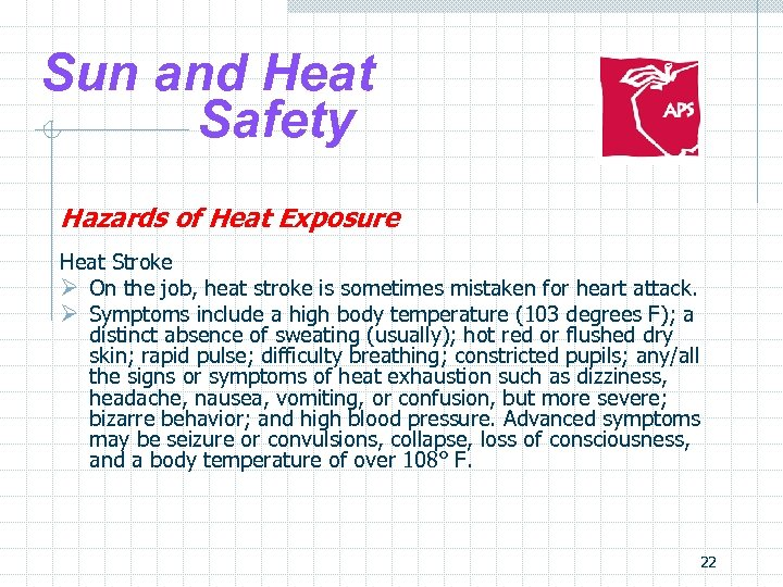 Sun and Heat Safety Hazards of Heat Exposure Heat Stroke Ø On the job,