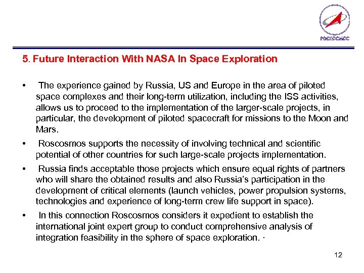 5. Future Interaction With NASA In Space Exploration • The experience gained by Russia,