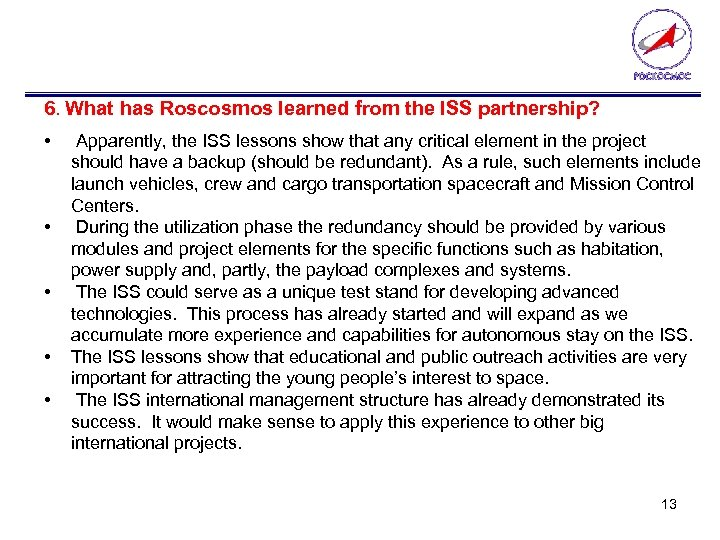 6. What has Roscosmos learned from the ISS partnership? • • • Apparently, the