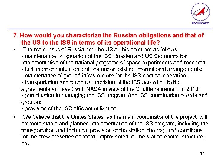 7. How would you characterize the Russian obligations and that of the US to