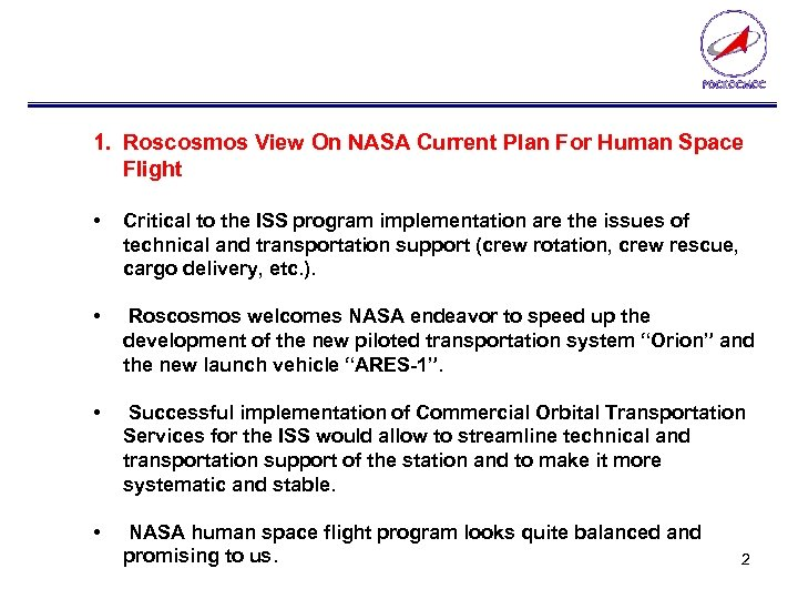 1. Roscosmos View On NASA Current Plan For Human Space Flight • Critical to