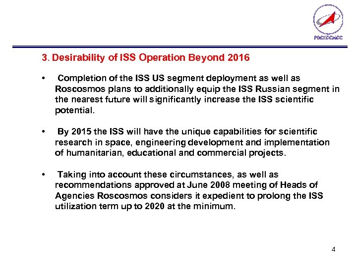 3. Desirability of ISS Operation Beyond 2016 • Completion of the ISS US segment