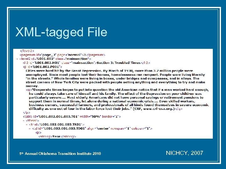 XML-tagged File 5 th Annual Oklahoma Transition Institute 2010 NICHCY, 2007