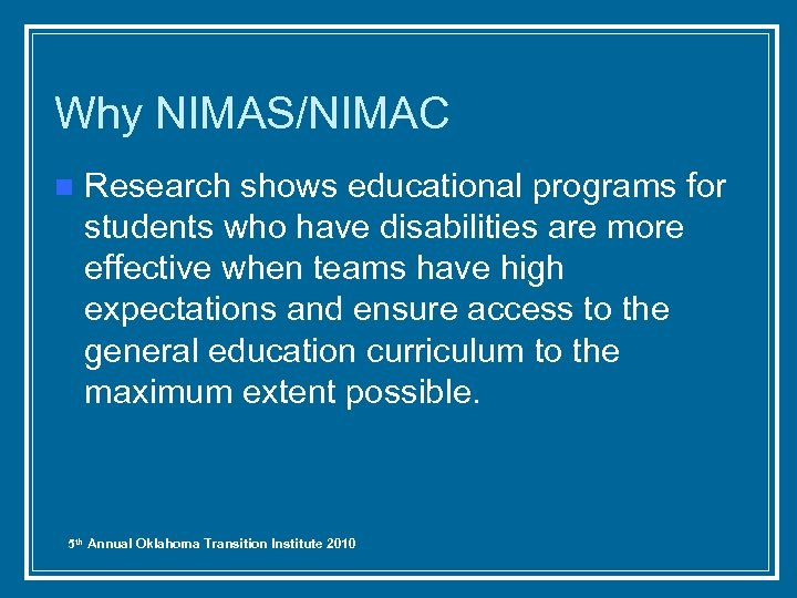Why NIMAS/NIMAC n Research shows educational programs for students who have disabilities are more