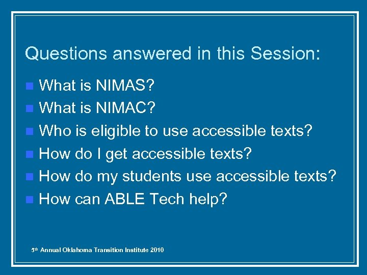 Questions answered in this Session: What is NIMAS? n What is NIMAC? n Who