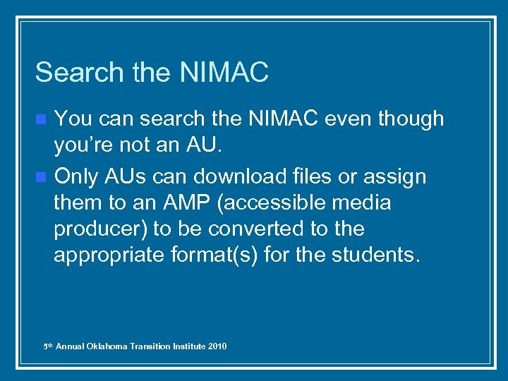 Search the NIMAC You can search the NIMAC even though you're not an AU.