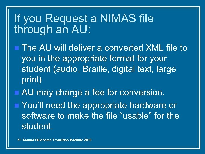 If you Request a NIMAS file through an AU: The AU will deliver a