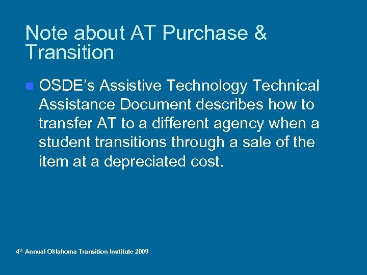 Note about AT Purchase & Transition n OSDE's Assistive Technology Technical Assistance Document describes